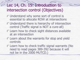 Lec 14, Ch. 15: Introduction to intersection control Objectives