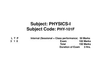 Subject: PHYSICS-I  Subject Code:  PHY-101F