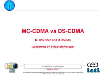 MC-CDMA vs DS-CDMA M. des Noes and D. Ktenas (presented by Sylvie Mayrargue)