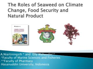 The Roles of Seaweed on Climate Change, Food Security and Natural Product