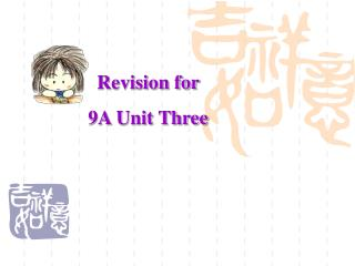 Revision for  9A Unit Three