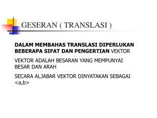 GESERAN ( TRANSLASI )