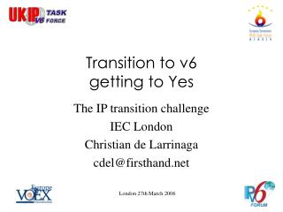 Transition to v6  getting to Yes