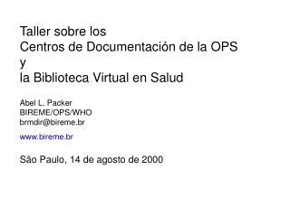 Taller sobre los  Centros de Documentaci�n de la OPS y la Biblioteca Virtual en Salud