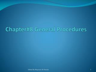 Chapter#8  General Procedures