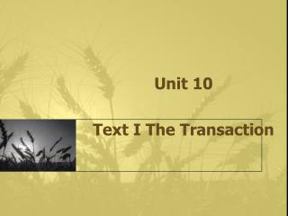 Unit 10  Text I The Transaction
