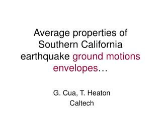Average properties of Southern California earthquake  ground motions envelopes …