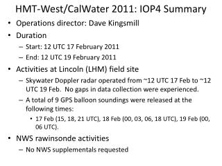 HMT-West/CalWater 2011: IOP4 Summary