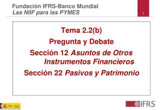 Tema 2.2(b) Pregunta y Debate Sección 12  Asuntos de OtrosInstrumentos Financieros