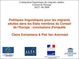 L'intégration linguistique des migrants adultes Conseil de l'Europe 26/27- 06-2008