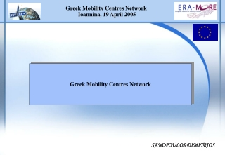 Greek Mobility Centres Network  Ioannina, 19 April 2005