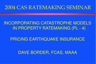 2004 CAS RATEMAKING SEMINAR
