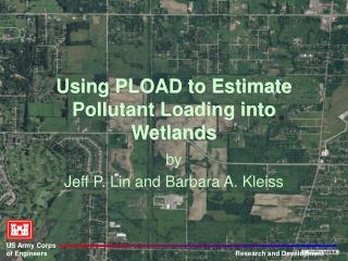 Using PLOAD to Estimate Pollutant Loading into Wetlands