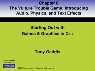 Starting Out with  Games & Graphics in C++ Tony Gaddis