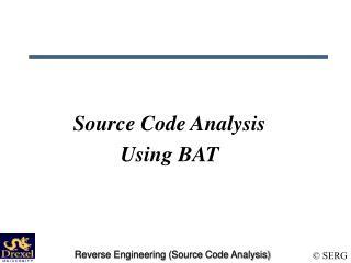 Source Code Analysis Using BAT