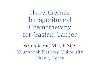 Hyperthermic Intraperitoneal Chemotherapy for Gastric Cancer