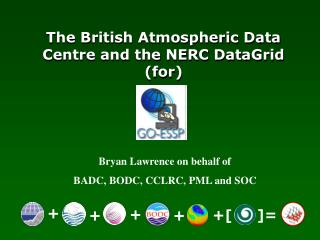 The British Atmospheric Data Centre and the NERC DataGrid (for)