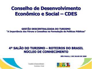Conselho de Desenvolvimento Econômico e Social – CDES 2009