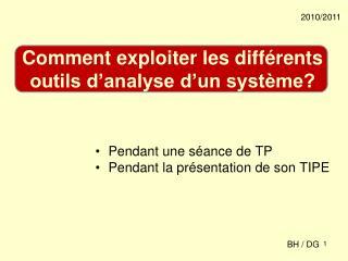 Comment exploiter les différents outils d'analyse d'un système?