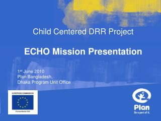 Child Centered DRR Project ECHO Mission Presentation