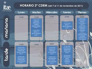 HORARIO 2º CDEM  (del  7 al 11 de noviembre de  2011)