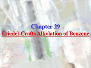 Chapter 29 Friedel-Crafts Alkylation of Benzene