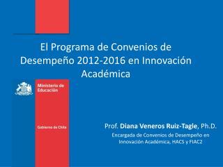 El Programa de Convenios de Desempeño 2012-2016 en Innovación Académica