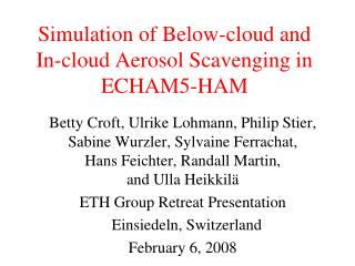 Simulation of Below-cloud and In-cloud Aerosol Scavenging in ECHAM5-HAM