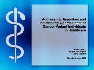 Addressing Disparities and Intersecting Oppressions for  Gender-Variant Individuals  in Healthcare