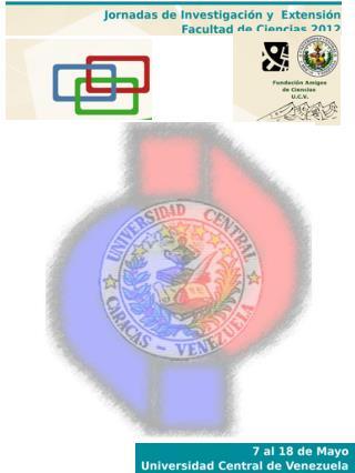 Simposio  Fronteras de la Ciencia  Coordinador:  Dr. Alexis Mendoza-León (UCV)