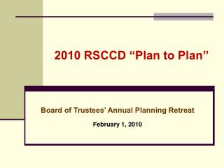 2010 RSCCD �Plan to Plan�