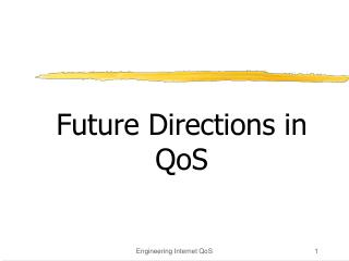 Future Directions in QoS