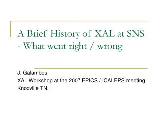 A Brief History of XAL at SNS  - What went right / wrong