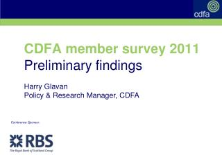 CDFA  member  survey 2011  Preliminary  findings Harry  Glavan Policy & Research Manager, CDFA