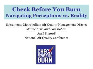 Check Before You Burn Navigating Perceptions vs. Reality