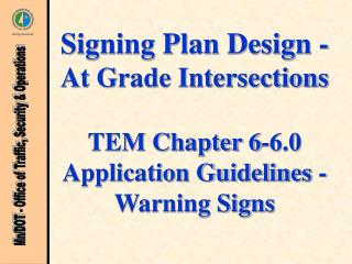 Signing Plan Design - At Grade Intersections  TEM Chapter 6-6.0 Application Guidelines - Warning Signs