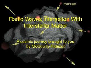 Radio Waves Interaction With Interstellar Matter