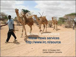 Source is everywhere Water news services irc.nl/source