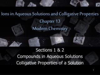 Ions in Aqueous Solutions and Colligative Properties Chapter 13  Modern Chemistry
