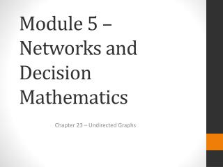 Module 5 � Networks and Decision Mathematics