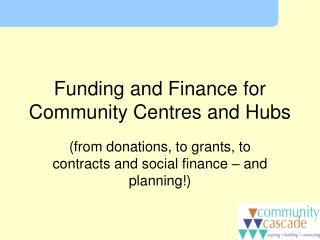 Funding and Finance for Community Centres and Hubs