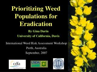 Prioritizing Weed Populations for Eradication