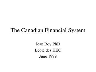 The Canadian Financial System