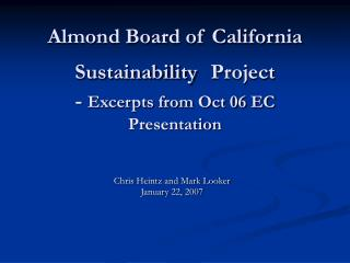 Almond Board of California Sustainability  Project  -  Excerpts from Oct 06 EC Presentation