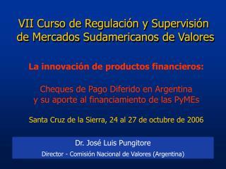 VII Curso de Regulaci�n y Supervisi�n  de Mercados Sudamericanos de Valores