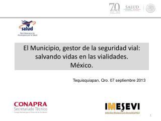El Municipio, gestor de la seguridad vial: salvando vidas en las vialidades. México.