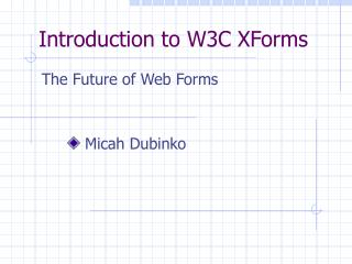Introduction to W3C XForms