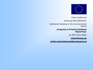 Final Conference Twinning SK03/IB/EN/01 Institution Building in the Environmental Sector