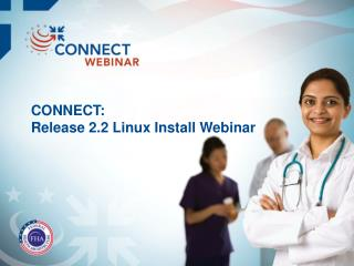 CONNECT: Release 2.2 Linux Install Webinar