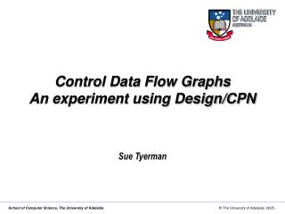 Control Data Flow Graphs An experiment using Design/CPN